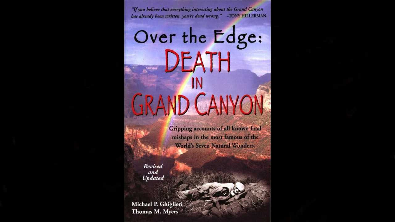 Over the Edge - Death in the Grand Canyon
